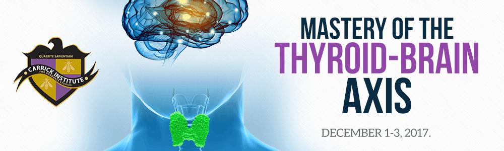 Mastery of the Thyroid-Brain Axes
